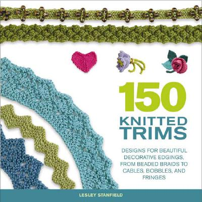 150 Knitted Trims By Stanfield, Lesley