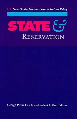 State and Reservation By Castile, George Pierre/ Bee, Robert L. (EDT)