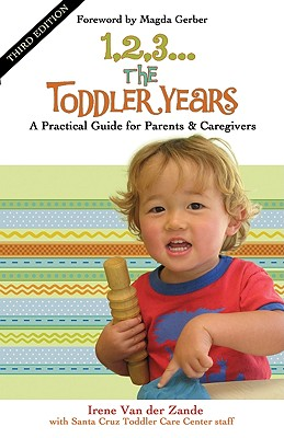 1,2,3...the Toddler Years By Van Der Zande, Irene/ Santa Cruz Toddler Care Center Staff/ Gerber, Magda (FRW)