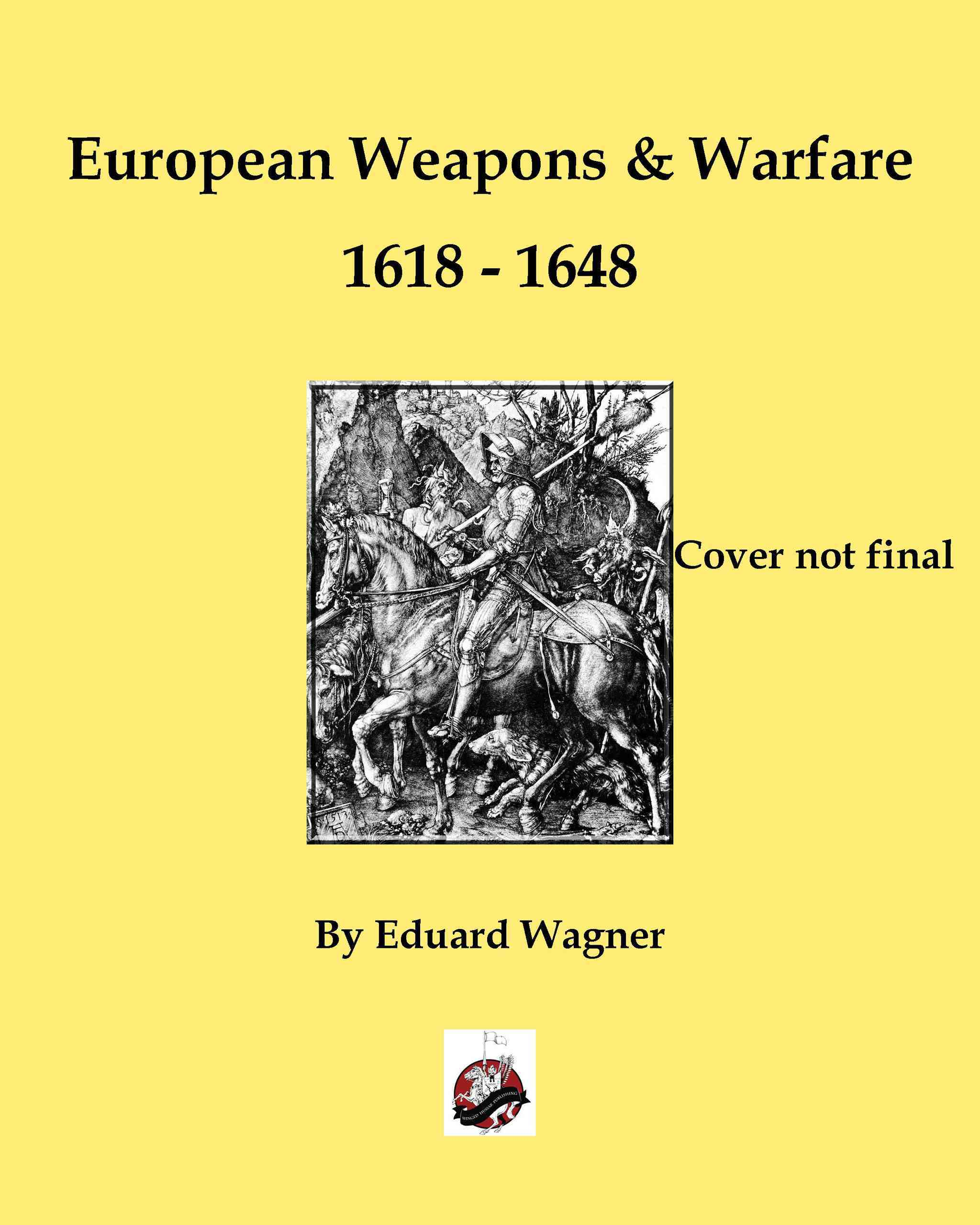 European Weapons and Warfare 1618 - 1648 By Wagner, Eduard