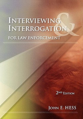 Interviewing & Interrogation for Law Enforcement By Hess, John E.